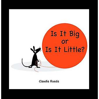Is it Big or is it Little? by Claudia Rueda - 9780802854230 Book