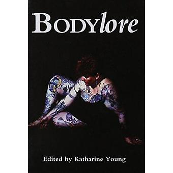 Bodylore by Katharine Young - 9780870498909 Book