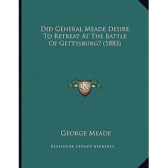 Did General Meade Desire to Retreat at the Battle of Gettysburg? (188