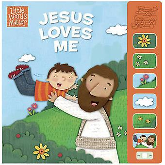 Jesus Loves Me - Sound Book by B&H Kids Editorial - Holli Conger - 97