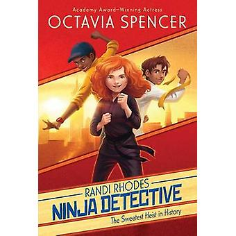 The Sweetest Heist in History by Octavia Spencer - Vivienne To - Vivi