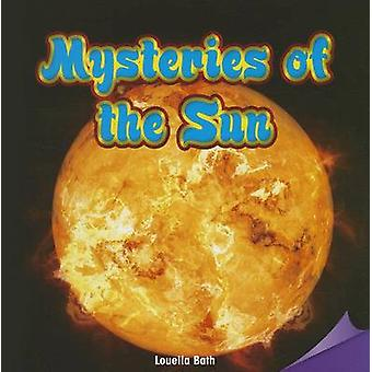 Mysteries of the Sun by Louella Bath - 9781477725931 Book
