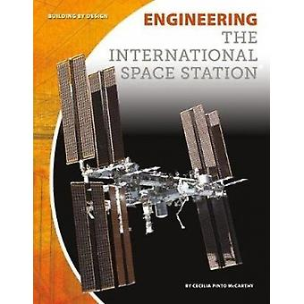 Engineering the International Space Station by Cecilia Pinto McCarthy