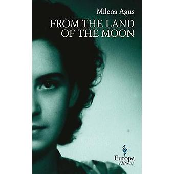 From the Land of the Moon by Milena Agus - 9781609450014 Book