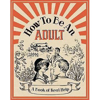 Hur man blir en vuxen-en bok av verklig hjälp-9781782438809 boka