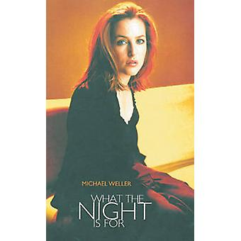 What the Night is for by Michael Weller - 9781840023558 Book