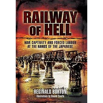 Railway of Hell - War Captivity and Forced Labour at the Hands of the