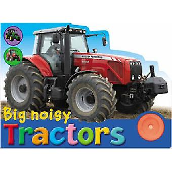 Big Noisy Tractors by Chez Picthall - Christiane Gunzi - 978190461889