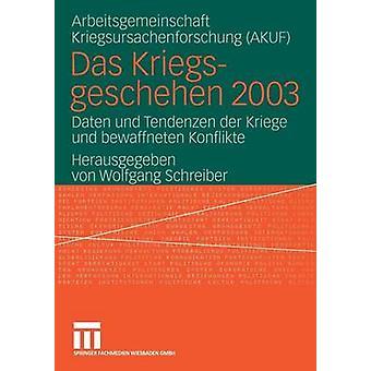 Das Kriegsgeschehen 2003 Daten Und Tendenzen Der Kriege Und Bewaffneten Konflikte de Schreiber & Wolfgang