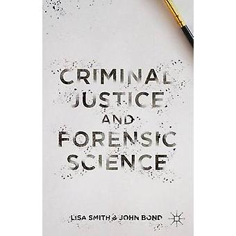Justice pénale et la criminalistique A Introduction multidisciplinaire par Smith & Lisa