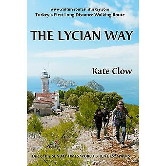 The Lycian Way - Turkey's First Long Distance Walking Route (Paperback) by Clow Kate