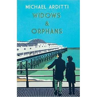 Widows and Orphans 9781910050644 by Michael Arditti