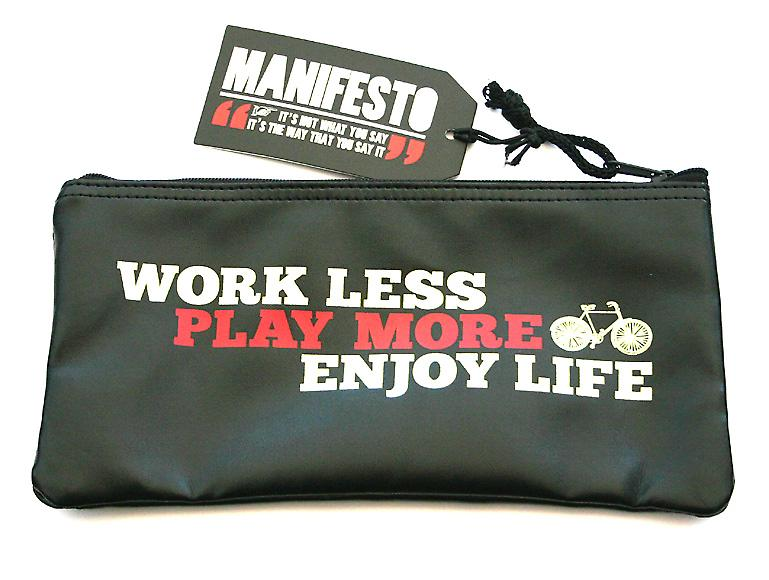 Pencil Case Work Less, Play More... Manifesto by Wild