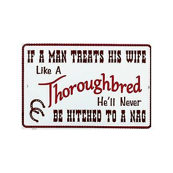 If A Man Treats His Wife... Embossed Metal Sign