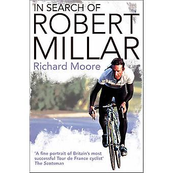 In Search of Robert Millar - Unravelling the Mystery Surrounding Brita