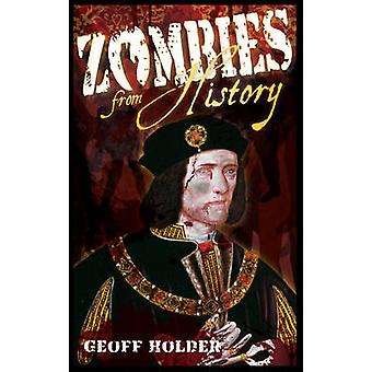 Zombies from History - A Hunter's Guide by Geoff Holder - 978075249964