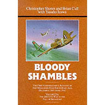 Bloody Shambles - v. 1 - First Comprehensive Account of Air Operations