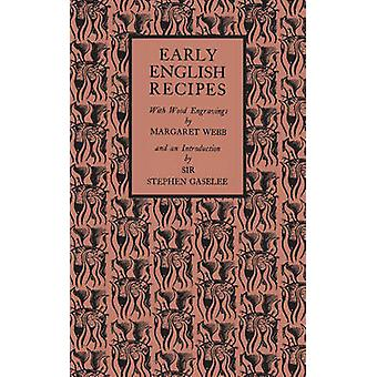 Early English Recipes - Selected from the Harleian Manuscript 279 of A