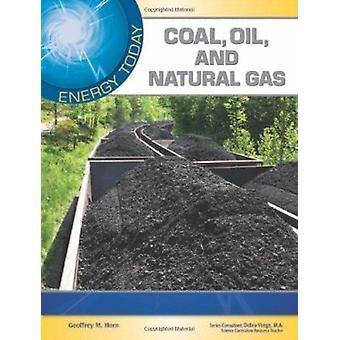 Kohle - Erdöl- und Erdgas durch Geoffrey M Horn - Debra Voege - 97816