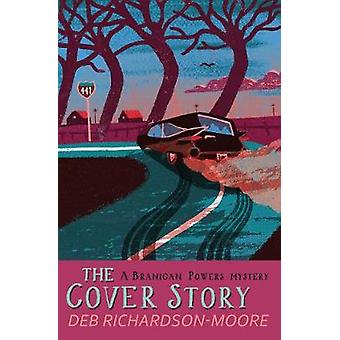 The Cover Story by Deb Richardson-Moore - 9781782642404 Book