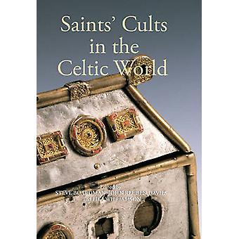 Saints' Cults in the Celtic World by Steve Boardman - John Reuben Dav