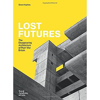 Lost Futures by Owen Hopkins - 9781910350621 Book