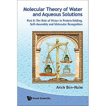 Molecular Theory of Water and Aqueous Solutions - Pt. II - Role of Wate