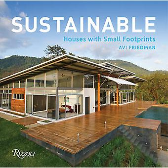 Sustainable - Houses with Small Footprints by Avi Friedman - 978084784