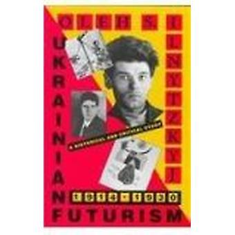 Futurismo ucraniano - 1914 - 30 - um estudo histórico e crítico por Ole