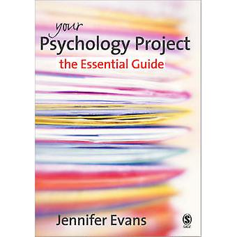 Your Psychology Project - The Essential Guide by Jennifer Evans - 9781