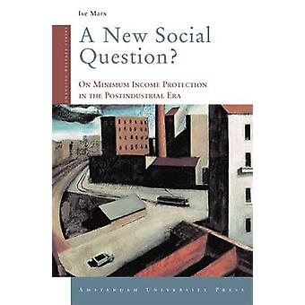 A New Social Question On Minimum Income Protection in the Postindustrial Era by Marx & Ive