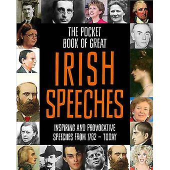 The Pocket Book of Great Irish Speeches - Inspiring and Provocative Sp
