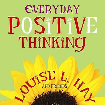 Everyday Positive Thinking by Louise L. Hay - 9781401902957 Book