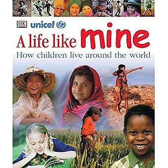 Ett liv som min: Hur barn lever runt om i världen
