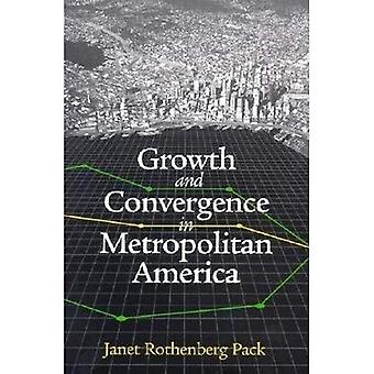 Growth and Convergence in Metropolitan America (James A. Johnson Metro Series)