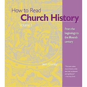 How to Read Church History: From the Beginnings to the Fifteenth Century Vol 1: From the Origins through the Middle...