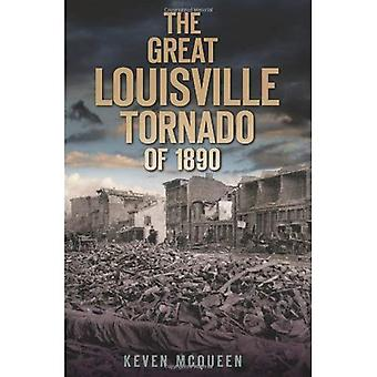 The Great Louisville Tornado of 1890 (Disaster)