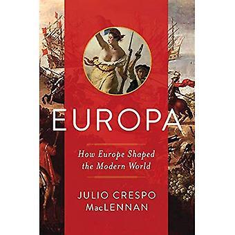 Europa - comment l'Europe a façonné le monde Modern