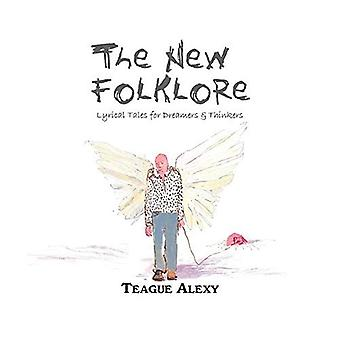 The New Folklore: Lyrical Tales for Dreamers & Thinkers