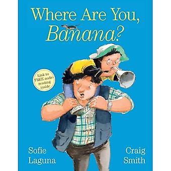 Where Are You Banana?