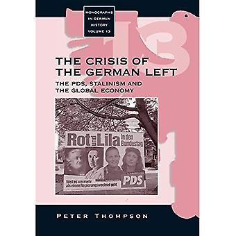 Krise des deutschen Links: der PDS, Stalinismus und die globale Wirtschaft (Monographien in der deutschen Geschichte)
