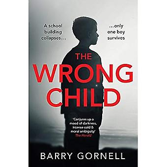 The Wrong Child: A gripping thriller you won't� forget...