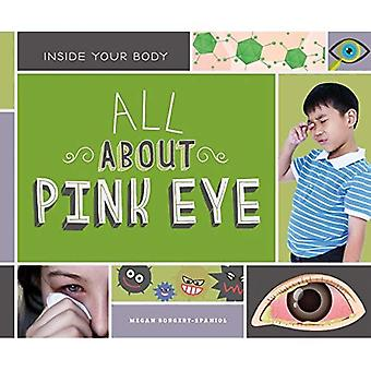 All About Pink Eye (Inside� Your Body)