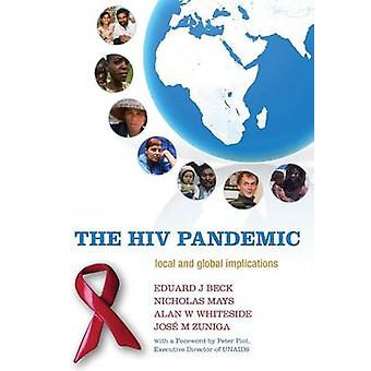 The HIV Pandemic Local and Global Implications by Beck & Eduard J.