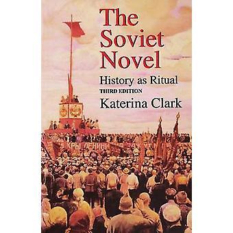 Sowjetische Roman dritte Edition Geschichte als Ritual von Clark & Katerina