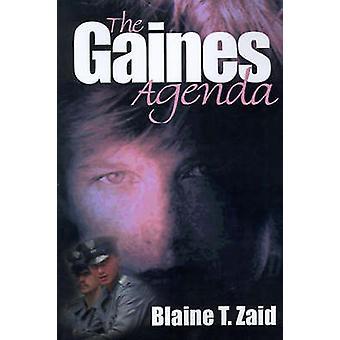 The Gaines Agenda by Zaid & Blaine T.