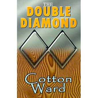 The Double Diamond by Ward & Cotton