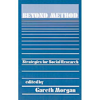 Beyond Method Strategies for Social Research by Morgan & Gareth