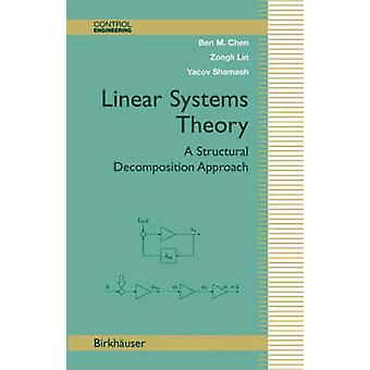 Linear Systems Theory  A Structural Decomposition Approach by Chen & Ben M.