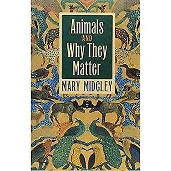 Animals and Why They Matter by Midgley & Mary